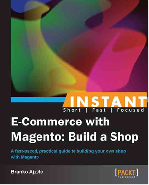 Instant E-Commerce with Magento: Build a Shop